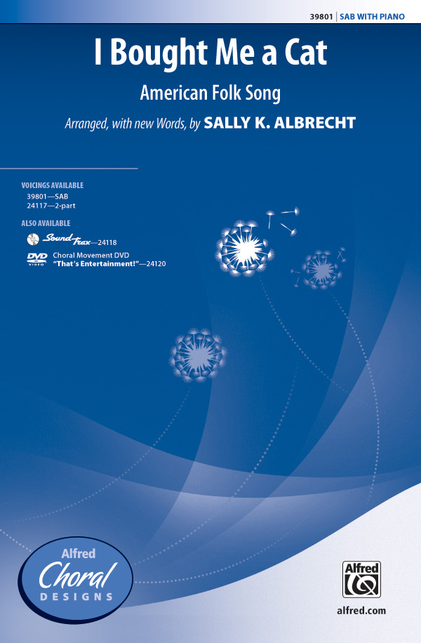 I Bought Me a Cat : SAB : Sally K. Albrecht : Sheet Music : 00-39801 : 038081444628