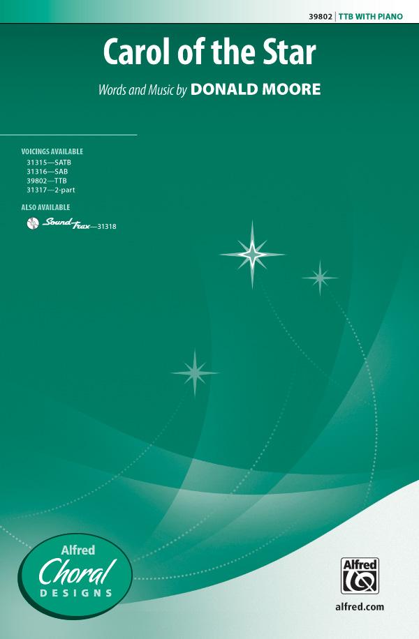 Carol of the Star : TTB : Donald Moore : Donald Moore : Sheet Music : 00-39802 : 038081444635