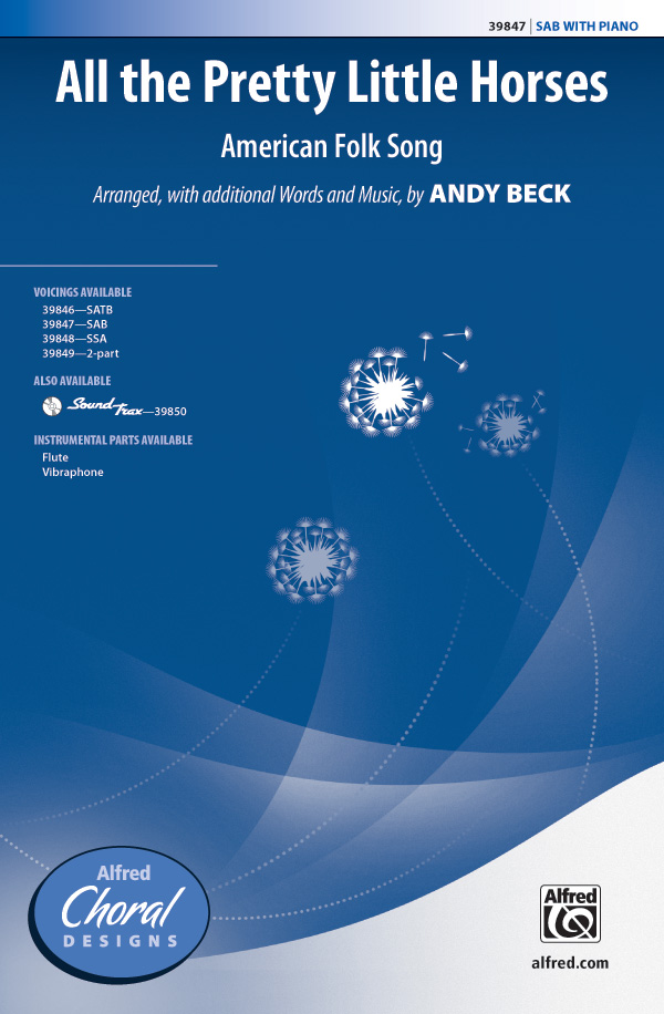 All the Pretty Little Horses : SAB : Andy Beck : Sheet Music : 00-39847 : 038081445083