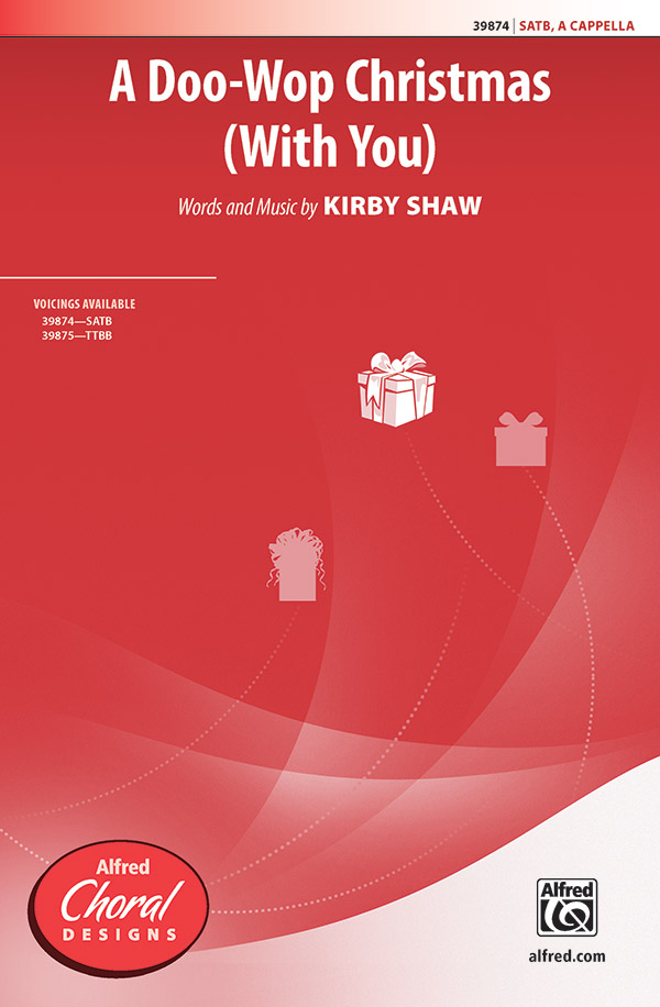 A Doo-Wop Christmas (With You) : SATB : Kirby Shaw : Sheet Music : 00-39874 : 038081445359