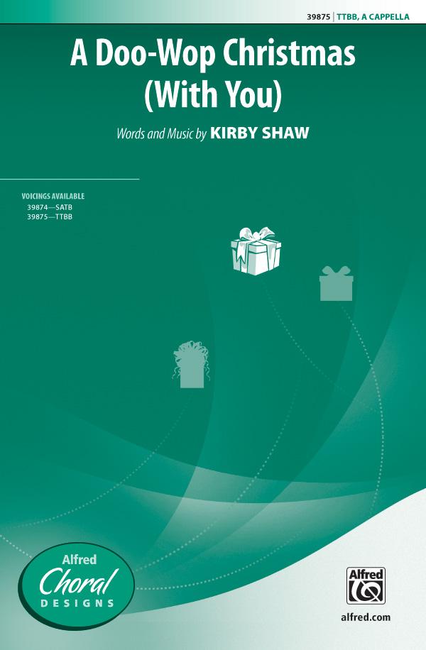 A Doo-Wop Christmas (With You) : TTBB : Kirby Shaw : Kirby Shaw : Sheet Music : 00-39875 : 038081445366