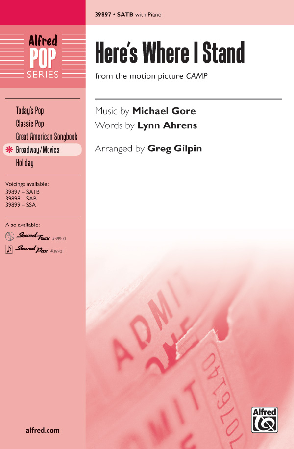 Here's Where I Stand : SATB : Greg Gilpin : Michael Gore : Camp :  1 CD : 00-39897 : 038081445588