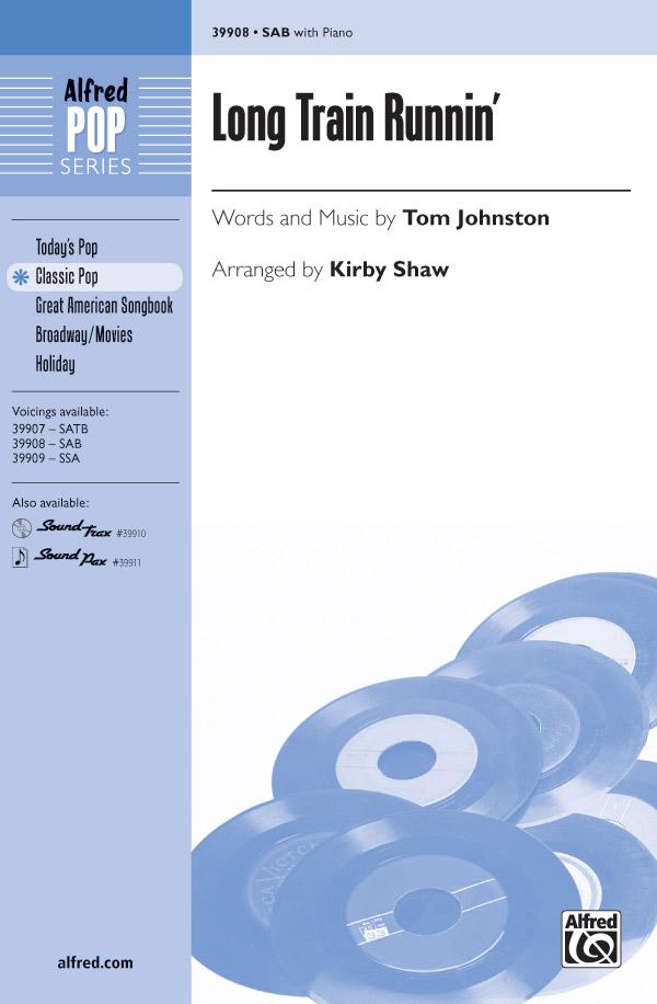 Long Train Runnin' : SAB : Kirby Shaw : Tom Johnston : The Doobie Brothers : Sheet Music : 00-39908 : 038081445694