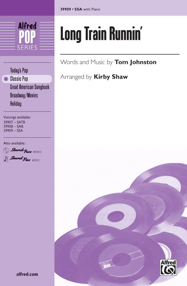 Long Train Runnin' : SSA : Kirby Shaw : Tom Johnston : The Doobie Brothers : Sheet Music : 00-39909 : 038081445700