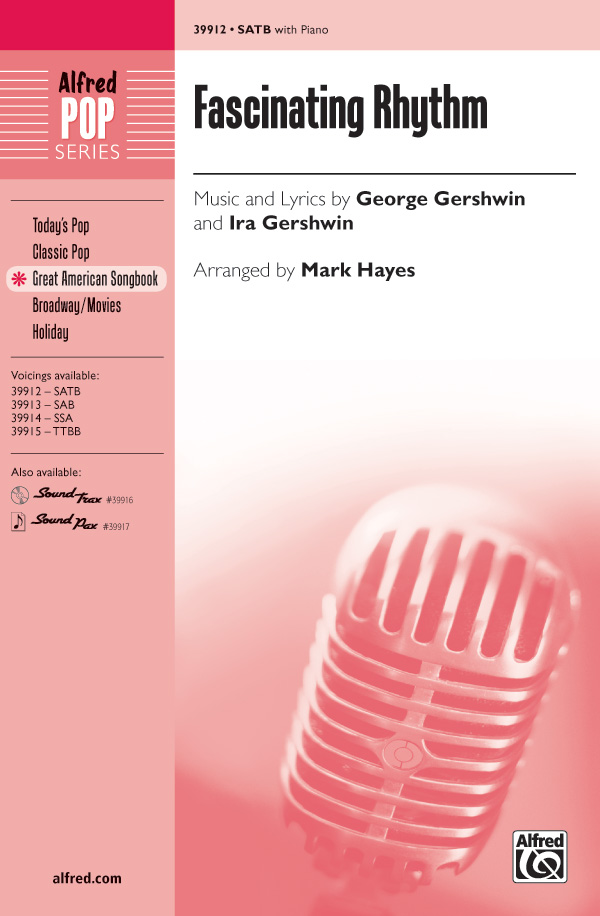 Fascinating Rhythm : SATB : Mark Hayes : George Gershwin : Sheet Music : 00-39912 : 038081445731