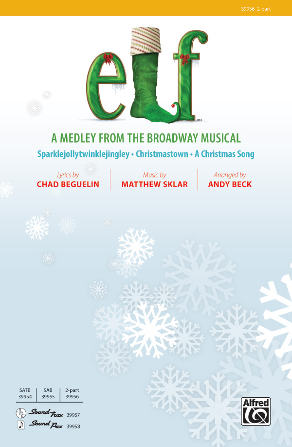 Elf: A Medley from the Broadway Musical : 2-Part : Andy Beck : Elf : Sheet Music : 00-39956 : 038081446165
