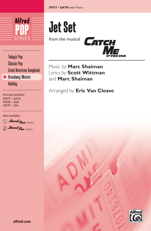 Jet Set : SATB : Eric Van Cleave : Marc Shaiman : Catch Me If You Can : Showtrax CD : 00-39977 : 038081446370
