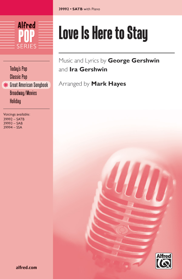 Love Is Here to Stay : SATB : Mark Hayes : George Gershwin : The Goldwyn Follies : Sheet Music : 00-39992 : 038081446516