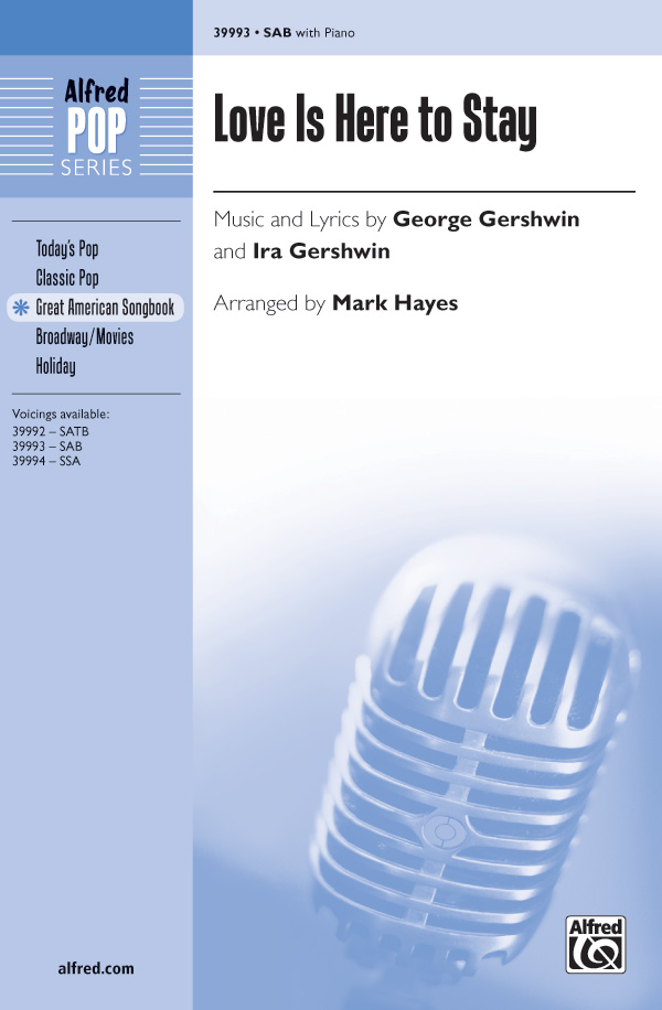 Love Is Here to Stay : SAB : Mark Hayes : George Gershwin : The Goldwyn Follies : Sheet Music : 00-39993 : 038081446523