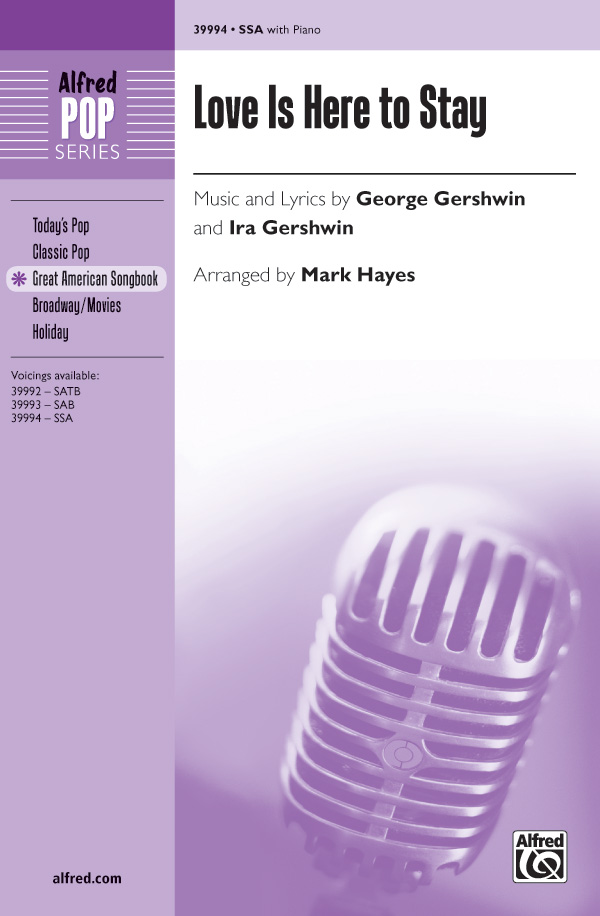 Love Is Here to Stay : SSA : Mark Hayes : George Gershwin : The Goldwyn Follies : Sheet Music : 00-39994 : 038081446530