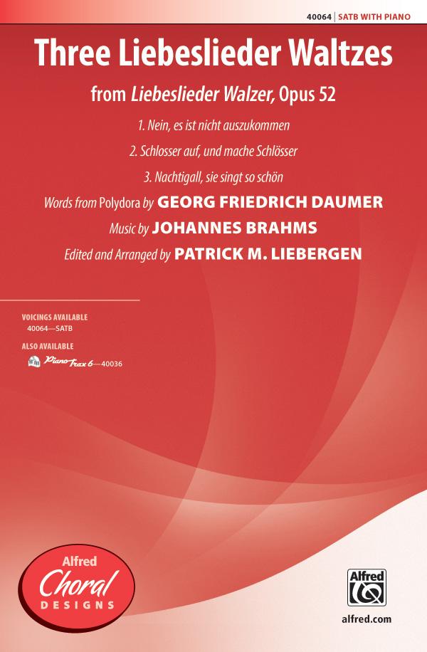 Three Liebeslieder Waltzes (from <i>Liebeslieder Walzer</i>, Opus 52) : SATB : Patrick Liebergen : Johannes Brahms : Sheet Music : 00-40064 : 038081447193