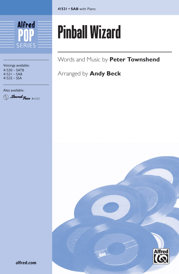 Pinball Wizard : SAB : Andy Beck : Pete Townshend : Tommy : Sheet Music : 00-41531 : 038081466118