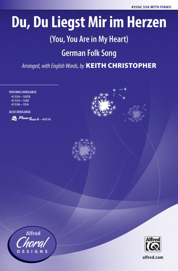 Du, Du Liegst Mir im Herzen : SSA : Keith Christopher : Sheet Music : 00-41556 : 038081466361
