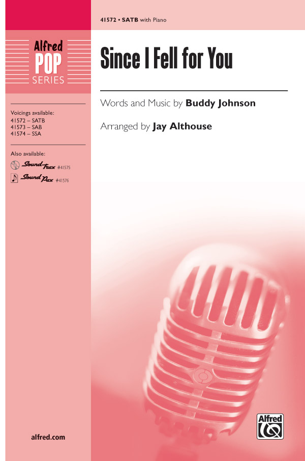 Since I Fell for You : SATB : Jay Althouse : Buddy Johnson : Songbook : 00-41572 : 038081466521