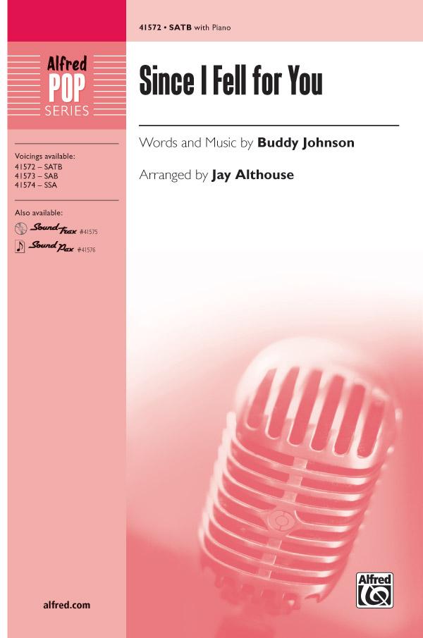 Since I Fell for You : SATB : Jay Althouse : Buddy Johnson :  1 CD : 00-41572 : 038081466521