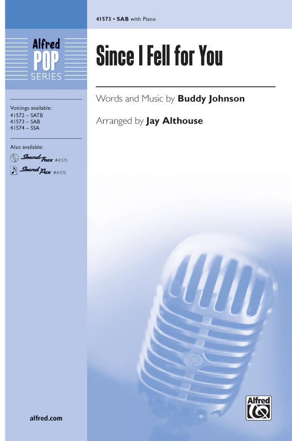 Since I Fell for You : SAB : Jay Althouse : Buddy Johnson : Sheet Music : 00-41573 : 038081466538