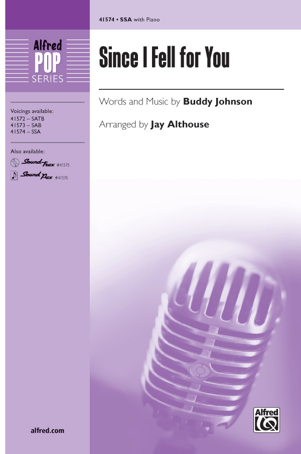 Since I Fell for You : SSA : Jay Althouse : Buddy Johnson : Sheet Music : 00-41574 : 038081466545