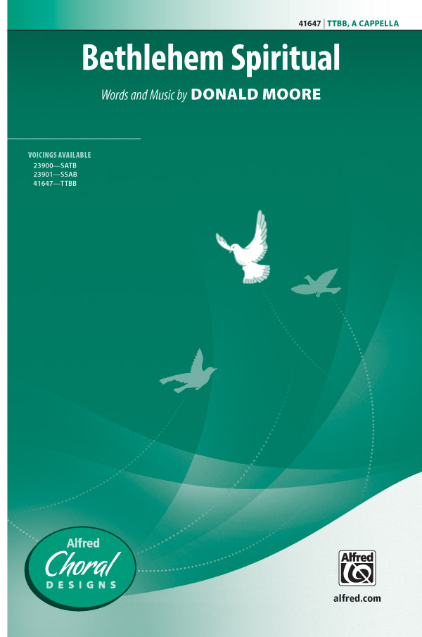 Bethlehem Spiritual : TTBB : Donald Moore : Donald Moore : Sheet Music : 00-41647 : 038081467276