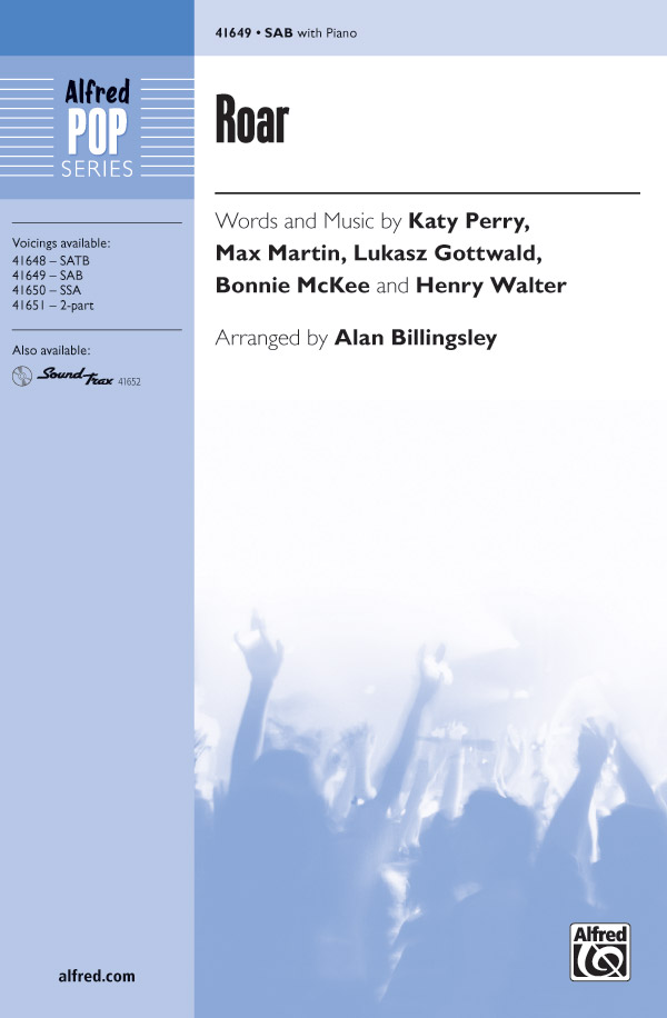Roar : SAB : Alan Billingsley  : Katy Perry : Sheet Music : 00-41649 : 038081467290
