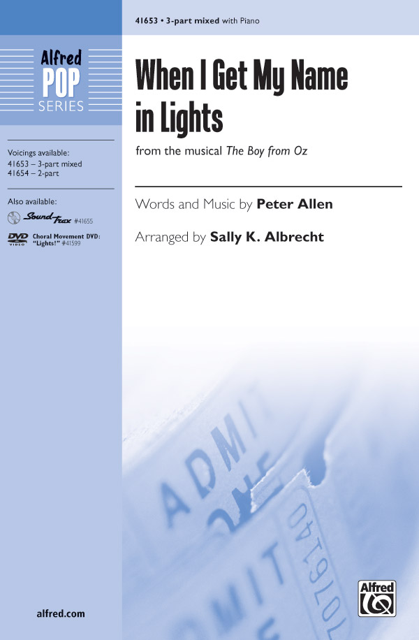 When I Get My Name in Lights : 3-Part : Sally K. Albrecht : Peter Allen : The Boy from Oz : Sheet Music : 00-41653 : 038081467337