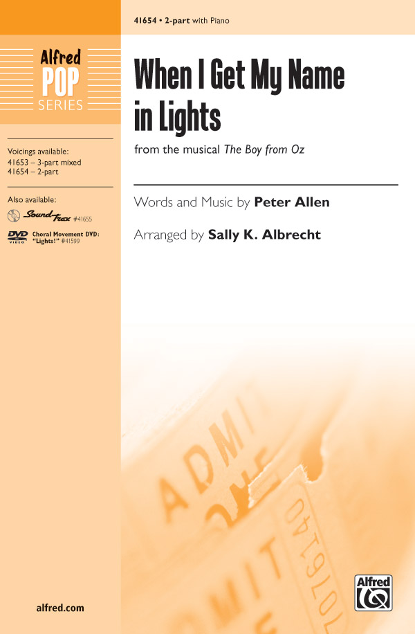 When I Get My Name in Lights : 2-Part : Sally K. Albrecht : Peter Allen : The Boy from Oz : Sheet Music : 00-41654 : 038081467344