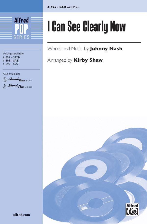 I Can See Clearly Now : SAB : Kirby Shaw : Johnny Nash : Sheet Music : 00-41695 : 038081467757