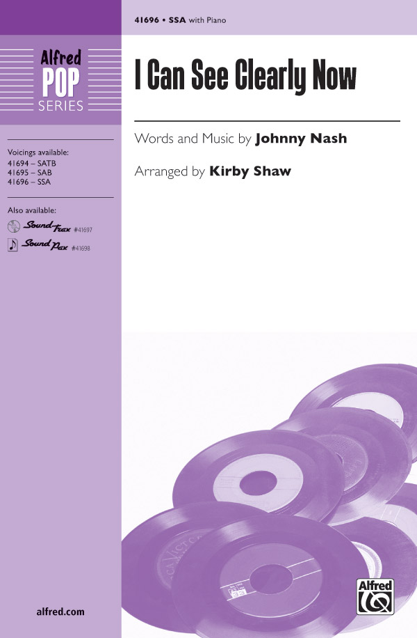 I Can See Clearly Now : SSA : Kirby Shaw : Johnny Nash : Sheet Music : 00-41696 : 038081467764