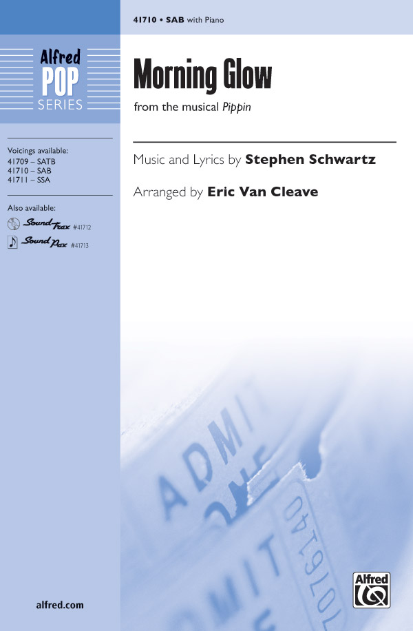 Morning Glow : SAB : Eric Van Cleave : Stephen Schwartz : Pippin : Sheet Music : 00-41710 : 038081467900