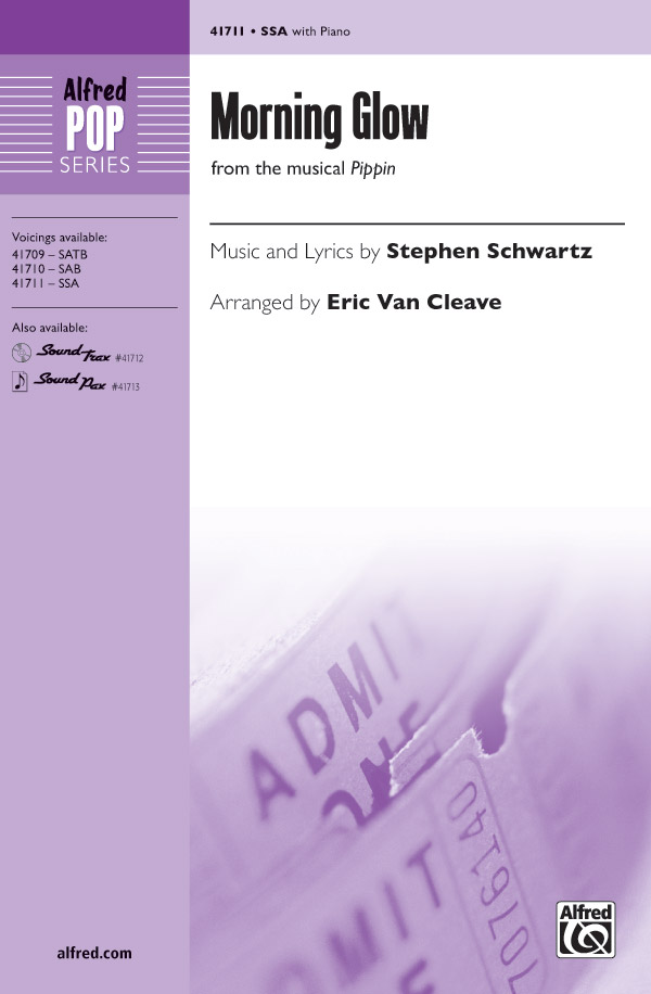 Morning Glow : SSA : Eric Van Cleave : Stephen Schwartz : Pippin : Sheet Music : 00-41711 : 038081467917