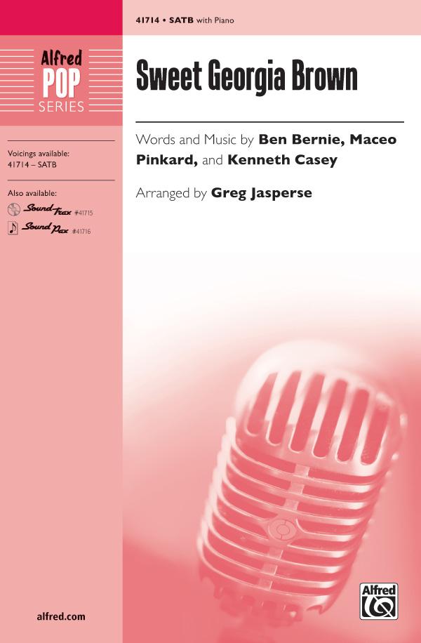 Sweet Georgia Brown : SATB : Greg Jasperse : Ben Bernie  : Songbook : 00-41714 : 038081467948