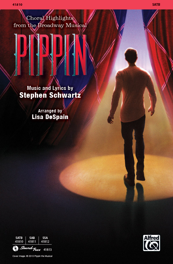 Pippin : SATB : Lisa DeSpain : Stephen Schwartz : Pippin : Sheet Music : 00-41810 : 038081468907
