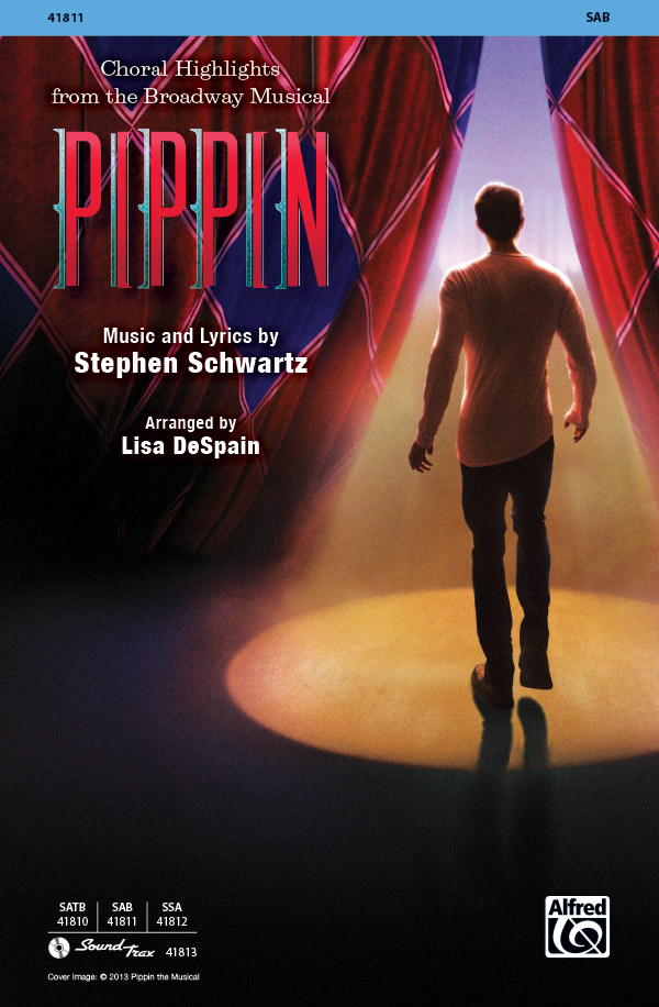 Pippin : SAB : Lisa DeSpain : Stephen Schwartz : Pippin : Sheet Music : 00-41811 : 038081468914