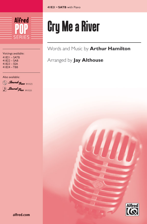 Cry Me a River : SATB : Jay Althouse : Arthur Hamilton : Ella Fitzgerald : DVD : 00-41821 : 038081469010