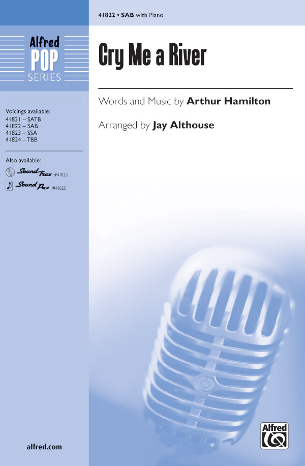 Cry Me a River : SAB : Jay Althouse : Arthur Hamilton : Ella Fitzgerald : Sheet Music : 00-41822 : 038081469027