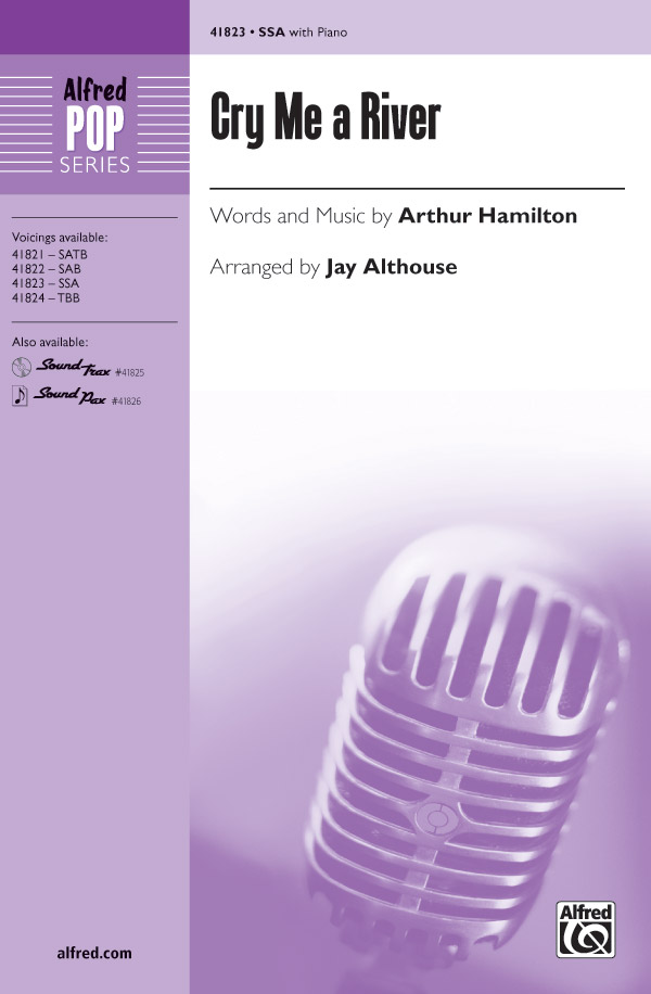 Cry Me a River : SSA : Jay Althouse : Arthur Hamilton : Ella Fitzgerald : Sheet Music : 00-41823 : 038081469034