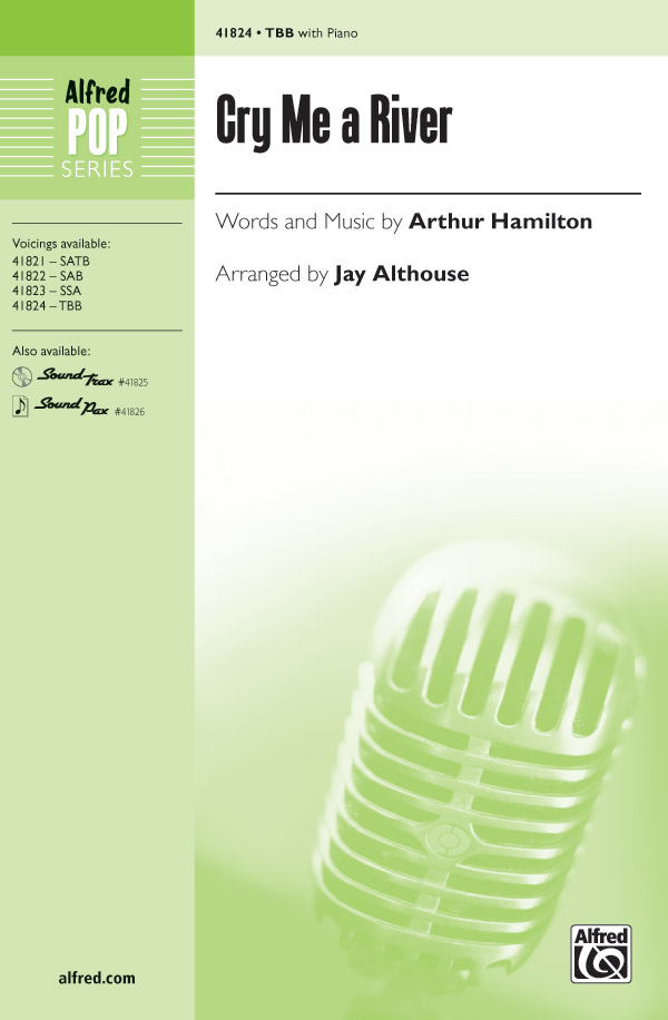 Cry Me a River : TBB : Jay Althouse : Arthur Hamilton : Ella Fitzgerald : Sheet Music : 00-41824 : 038081469041