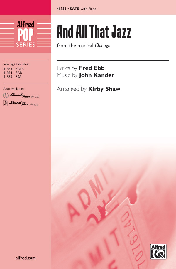 And All That Jazz : SATB : Kirby Shaw : John Kander : And All That Jazz : Sheet Music : 00-41833 : 038081469133