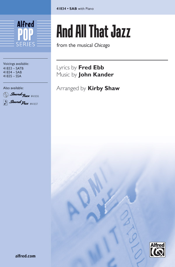 And All That Jazz : SAB : Kirby Shaw : John Kander : And All That Jazz : Sheet Music : 00-41834 : 038081469140