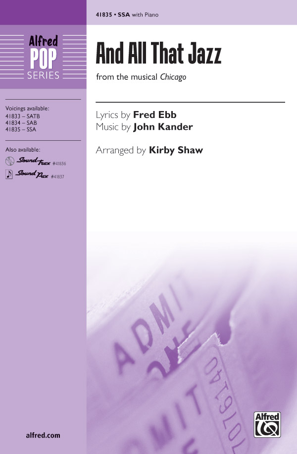 And All That Jazz : SSA : Kirby Shaw : John Kander : And All That Jazz : Sheet Music : 00-41835 : 038081469157