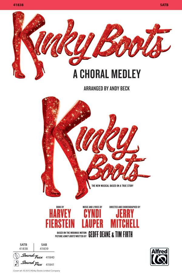 Kinky Boots : SATB : Andy Beck : Cyndi Lauper : Kinky Boots : Showtrax CD : 00-41838 : 038081469188