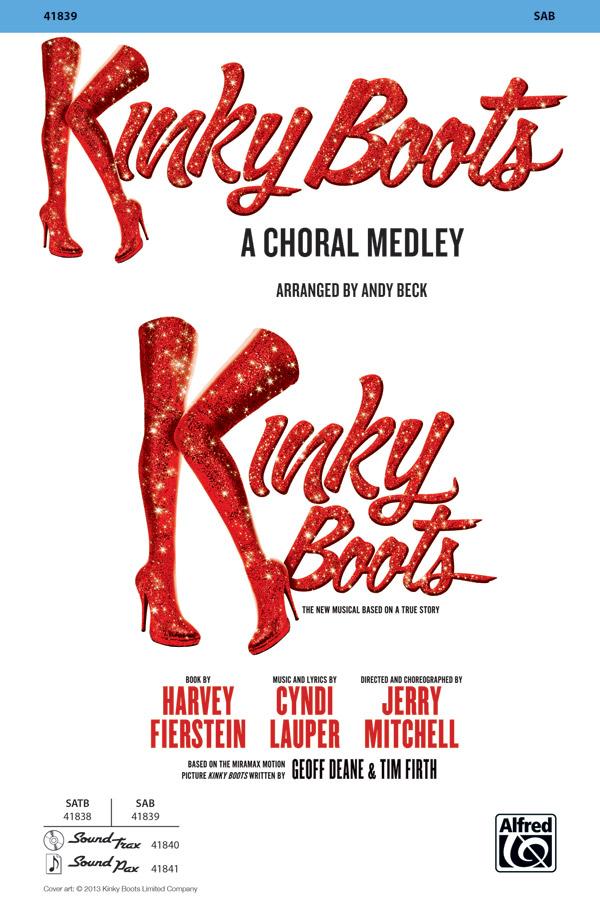 Kinky Boots : SAB : Andy Beck : Cyndi Lauper : Kinky Boots : Sheet Music : 00-41839 : 038081469195