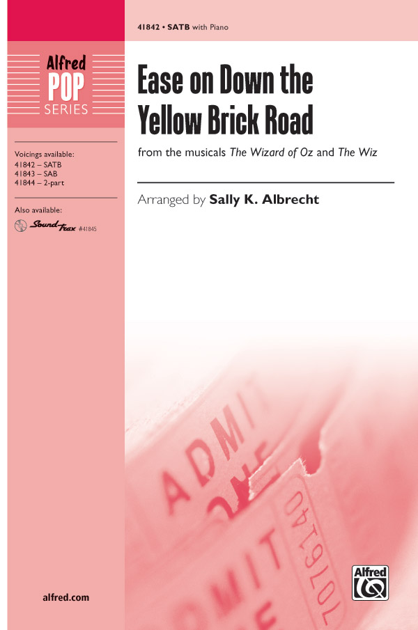 Ease on Down the Yellow Brick Road : SATB : Sally K. Albrecht : The Wiz : Sheet Music : 00-41842 : 038081469225