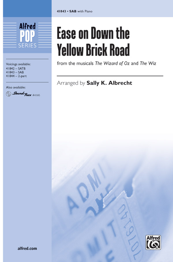 Ease on Down the Yellow Brick Road : SAB : Sally K. Albrecht : The Wiz : Sheet Music : 00-41843 : 038081469232