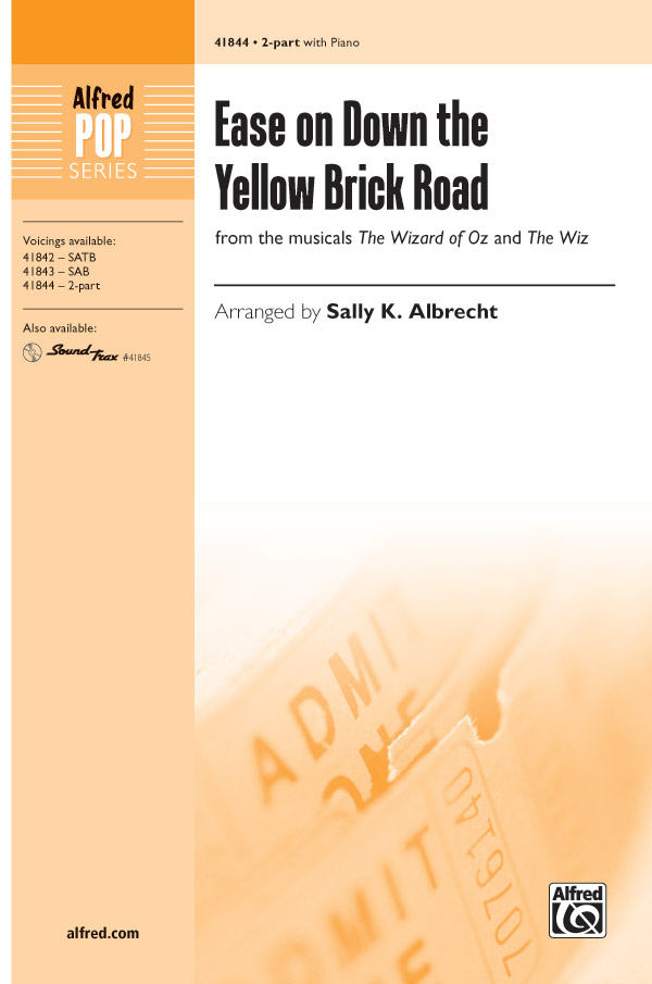 Ease on Down the Yellow Brick Road : 2-Part : Sally K. Albrecht : The Wiz : Sheet Music : 00-41844 : 038081469249