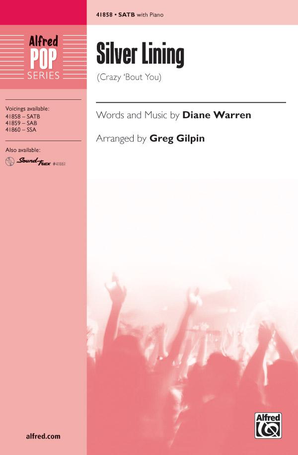 Silver Lining : SATB : Greg Gilpin : Diane Warren : Sheet Music : 00-41858 : 038081469386