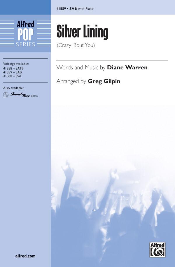 Silver Lining : SAB : Greg Gilpin : Diane Warren : Sheet Music : 00-41859 : 038081469393