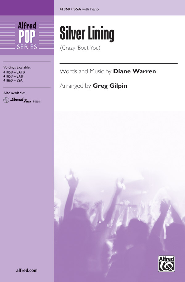 Silver Lining : SSA : Greg Gilpin : Diane Warren : Sheet Music : 00-41860 : 038081469409