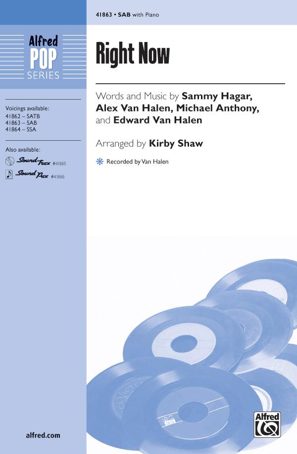 Right Now : SAB : Kirby Shaw : Van Halen : Van Halen : Sheet Music : 00-41863 : 038081469430