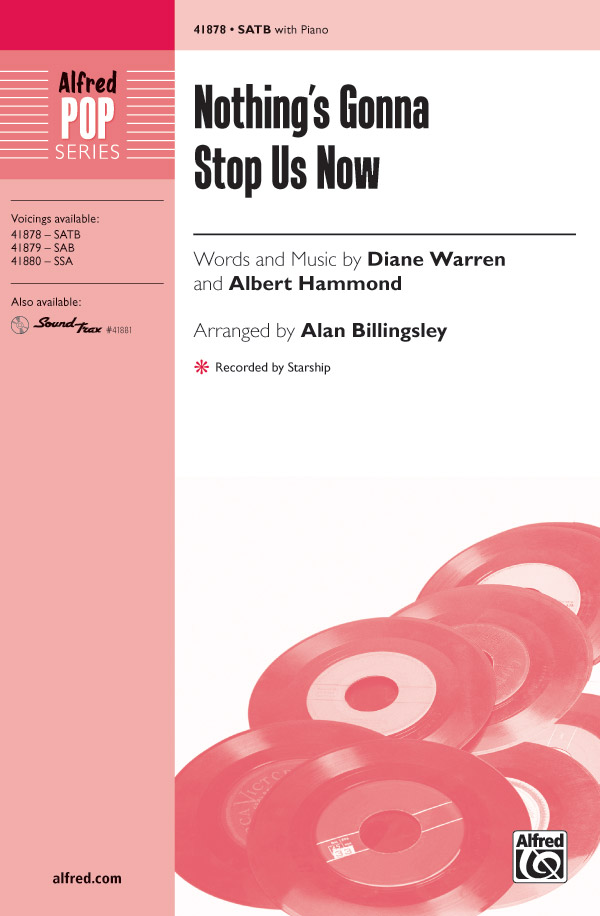 Nothing's Gonna Stop Us Now : SATB : Alan Billingsley : Albert Hammond : Starship : Sheet Music : 00-41878 : 038081469584