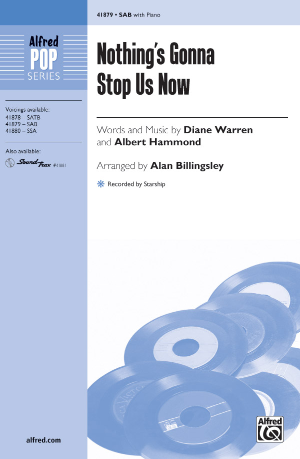 Nothing's Gonna Stop Us Now : SAB : Alan Billingsley : Albert Hammond : Starship : Sheet Music : 00-41879 : 038081469591